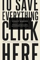 To Save Everything, Click Here by Evgeny Morozov (book review by Tara Brabazon)