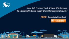 Suma Soft Provides Track & Trace BPM Services To a Leading US-based Supply Chain Management Provider.
