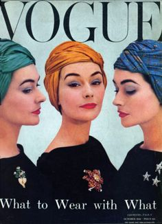 "Vogue cover, October 1956. I love turbans, but every once in a while I look at one and think, ""Voldemort is hiding behind that."""