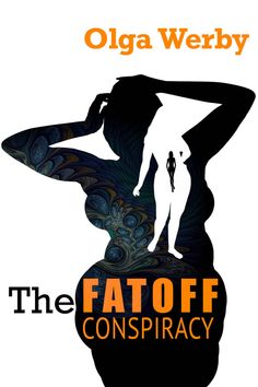 Amazon.com: The FATOFF Conspiracy eBook: Olga Werby: Kindle Store Science Fiction Books, Sci Fi Books, Conspiracy, Kindle, Amazon, Reading, Store, Movie Posters, Tent