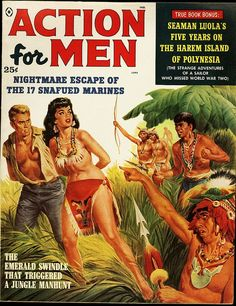 Men Adventure Magazines Covers | Action for Men Magazine, Cover Art - 1959 Jun | Flickr - Photo Sharing. Moral: Do not get snafued, even when it's on sale...