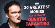 In one interview, Tarantino named twenty of his favorite films