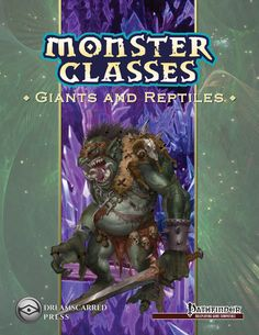 Monster Classes: Giants and Reptiles you have the opportunity to play as FOUR different savage races - the hill giant, lizardfolk, troglodyte, or troll! As a member of these savage races, your experience playing in the Pathfinder Roleplaying Game is sure to be unique and filled with unexpected situations.  This book includes four monster classes - the hill giant, lizardfolk, troglodyte, and troll, along with the associated feats necessary to build interesting characters, that at the same…