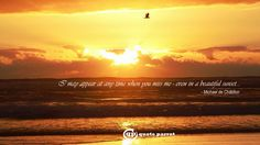 I may appear at any time when you miss me - even in a beautiful sunset... - Michael de Châtillon