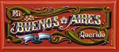 Gustavo Ferrari - Fileteado Porteño Painted Letters, Painted Signs, Visit Argentina, Typography Design, Lettering, Sculpture Painting, Ad Art, Vintage Box, Designs To Draw
