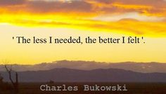 the wisdom is. Quirky Quotes, Smart Quotes, Charles Bukowski Quotes, Words Quotes, Sayings, Story Writer, American Poets, Bettering Myself, Learning To Be