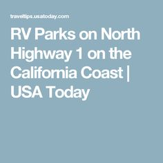 California: RV Parks on North Highway 1 on the California Coast | USA Today
