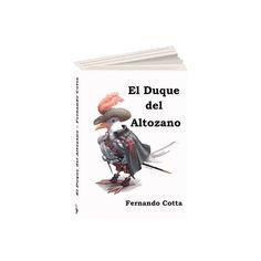 EL DUQUE DEL ALTOZANO POR FERNANDO COTTA P.