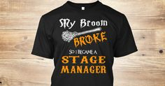 My Broom Broke, So I Became A(An) Stage Manager.  If You Proud Your Job, This Shirt Makes A Great Gift For You And Your Family.  Ugly Sweater  Stage Manager, Xmas  Stage Manager Shirts,  Stage Manager Xmas T Shirts,  Stage Manager Job Shirts,  Stage Manager Tees,  Stage Manager Hoodies,  Stage Manager Ugly Sweaters,  Stage Manager Long Sleeve,  Stage Manager Funny Shirts,  Stage Manager Mama,  Stage Manager Boyfriend,  Stage Manager Girl,  Stage Manager Guy,  Stage Manager Lovers,  Stage…