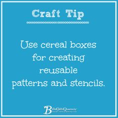 Use cereal boxes for creating reusable patterns and stencils. #crafttips #bellacrafts