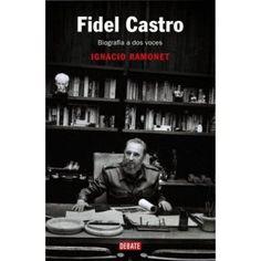Fidel Castro : biografía a dos voces / Ignacio Ramonet