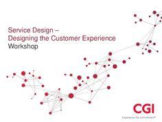 service-design-workshop-designing-the-customer-experience-16486875 by Ingjerd Straand Jevnaker via Slideshare
