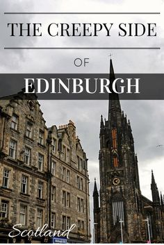 The Creeeeeepy Side of Edinburgh! There are some interesting facts and tales to be uncovered about this enigmatic place!