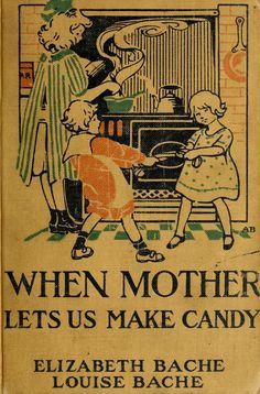 """livingnowisliving: """" Leslea Parrish saved to Vintage: In the Kitchen, Cooking and Baking When Mother Lets Us Make Candy, 1915 """" Retro Recipes, Old Recipes, Vintage Recipes, Cookbook Recipes, Candy Recipes, 1950s Recipes, Recipies, Homemade Cookbook, Family Recipes"""