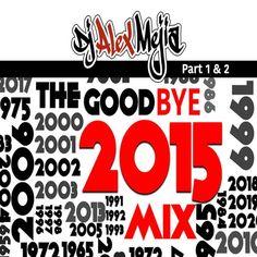 """Check out """"Good-Bye 2015 Mega Mejia mix 1 & 2"""" by Dj Alex Mejia on Mixcloud"""