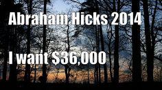 #Abraham Hicks Video 2014 ペ I want $36,000