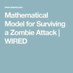 Mathematical Model for Surviving a Zombie Attack | WIRED