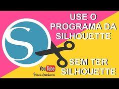 COMO USAR O PROGRAMA DA SILHOUETTE SEM TER SILHOUETTE - YouTube