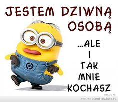 Jestem dziwną osobą, ale... – Wtf Funny, Funny Memes, School Humor, Minions, Quotations, Haha, Life Quotes, Positivity, How To Plan