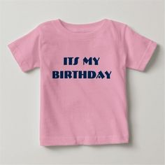 Lovely T-Shirt for baby Custom Birthday Shirts, Personalized Birthday Shirts, Birthday Gifts For Girlfriend, Jar Gifts, Party Shirts, T Shirt Diy, Birthday Quotes, Birthday Party Themes, Clothes For Women