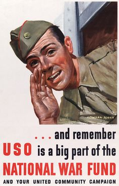 ... and remember USO is a big part of the National War Fund and your United Community Campaign. Illustrated by Howard Scott, circa 1943. Vintage WWII poster. WWII USO fundraising and charitable giving