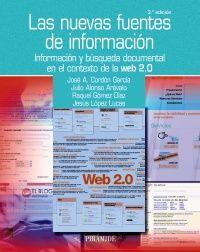 Las nuevas fuentes de informaciónJosé Antonio Cordón García , Julio Alonso Arévalo , Raquel Gómez Díaz , Jesús López Lucas. 2a. ed. Madrid: Pirámide, 2012