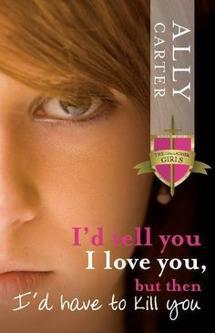 The Gallagher girls : I'd Tell You I Love You, But Then I'd Have to Kill You (bk 1)