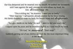 RELEASE DAY BLITZ: BEAUTIFUL DANGEROUS BY Penny Dee   BOOK INFO Title: Beautiful Dangerous Author: Penny Dee  SYNOPSIS It seemed like a good idea at the time. Get over my break-up by having a one-night stand with a rock 'n' roll hottie and move on with my