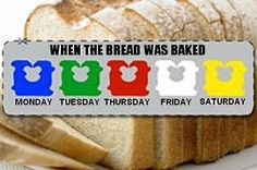 Turns out that the plastic tags and twists on loafs of bread aren't just for looking pretty, they are coded to indicate what day the bread was baked on, The most commonly-used code for 5-day a week delivery is is blue for Monday, green for Tuesday, red for Thursday, white for Friday, and yellow for Saturday it probably won't save you from getting a stale loaf, because the shelf stockers for whom the code was designed are already doing that for you.