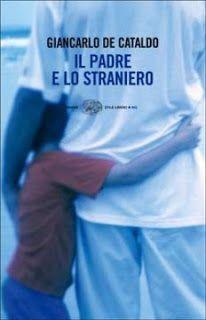 Bolabooks: IL PADRE E LO STRANIERO - GIANCARLO DE CATALDO