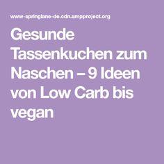 Gesunde Tassenkuchen zum Naschen – 9 Ideen von Low Carb bis vegan Clean Eating Challenge, Cupcakes, Low Carb, Paleo, Desserts, Food, Workout Ideas, Muffins, Fitness