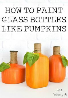 This is seriously the BEST WAY to paint your empty glass bottles to look like pumpkins and gourds for Fall decor. And it's super easy to do- there's just a secret trick to it that you need to know. What a great way to craft straight from your recycling bin to your Thanksgiving table! #winebottlecrafts #paintedbottles #DIYpumpkins #pumpkindecor #glassbottlecrafts #Falldecor #Fallcrafts #Falldecorideas #autumndecor #autumndecorides #recyclingglass Glass Liquor Bottles, Painted Glass Bottles, Painting Glass Jars, Glass Bottle Crafts, Bottle Painting, Bottles And Jars, Empty Bottles, Hot Sauce Bottles, Whiskey Bottle Crafts
