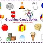 Goals: To identify and describe solid shapes.Graph the solid candy shapes.Count, compare, record, and evaluate learned information.