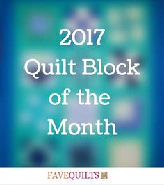 Quilt Block of the Month | FaveQuilts.com