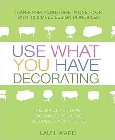 use what you have decorating-- the best book i have ever read on arranging furniture and accessories to attain a designer look--without having to go buy anything new.