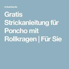 Gratis Strickanleitung für Poncho mit Rollkragen   Für Sie