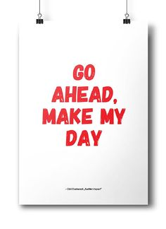 """Movie quotes series: """"Go ahead, make my day"""" - Clint Eastwood, Sudden Impact"""