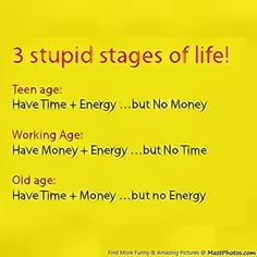 3 Stupid Stages of Life