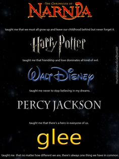 disney, glee, harry potter, narnia, percy jackson. life in a nutshell (plus doctor who, and hunger games)