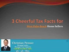 Most of us know these already, but it's still encouraging to remember the substantial advantage that West Palm Beach home sellers stand to gain. Check this out: http://www.christianpenner.com/3-cheerful-tax-facts-for-west-palm-beach-home-sellers/
