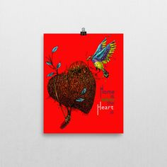 Poster (Unframed) - Home is where the heart is (R)