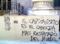 el capitalismo es el genocida más respetado del mundo Protest Posters, Protest Signs, Ideas Are Bulletproof, Rebel Quotes, Street Quotes, Chile, Power To The People, Some Quotes, Spanish Quotes