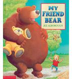 My Friend Bear just read this to my son (he brought hm today from the school library) I will highly reccamend this book its cute & funny!! Think this is my Fav one!!!
