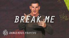 Break Me - Dangerous Prayers Dangerous Prayers, Church App, Follow Jesus, Finding Yourself, War, Youtube, Room, Life, Pastor