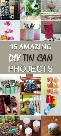 15 amazing ideas on what you can do with your tin cans.
