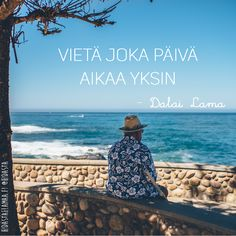 When The Muse Strikes!: Say Aloha to the Hawaiian Summer Brunch at Pavilio. Dalai Lama, Wise Quotes, Inspirational Quotes, New Travel, I Am Happy, New Life, Buddhism, Cool Words, Hawaiian