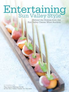 Entertaining Sun Valley Style, Behind the Scenes of the Sun Valley Wine Auction. published by Mandala Media.
