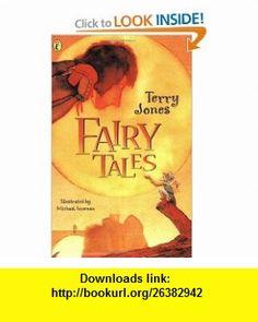 Terry Jones Fairy Tales (Puffin ) (9780140322620) Terry Jones, Michael Foreman , ISBN-10: 0140322620  , ISBN-13: 978-0140322620 ,  , tutorials , pdf , ebook , torrent , downloads , rapidshare , filesonic , hotfile , megaupload , fileserve