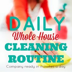 This printable daily cleaning routine guides you through tidying your whole house so it is always company-ready. See my other FREE printable routines, too!