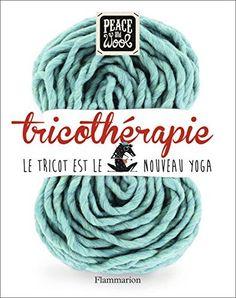 Tricothérapie : Le tricot est le nouveau Yoga, http://www.amazon.fr/dp/2081384434/ref=cm_sw_r_pi_awdl_x_PZLfybD5EDAW1